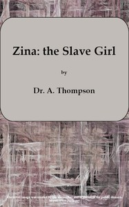 Cover of Zina: the Slave Girl; or, Which the Traitor? A Drama in Four Acts