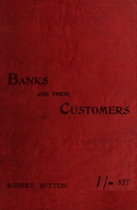 Cover of Banks and Their Customers A practical guide for all who keep banking accounts from the customers' point of view