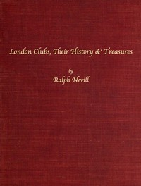 Cover of London Clubs: Their History & Treasures