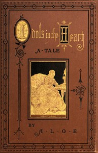 Cover of Idols in the Heart: A Tale