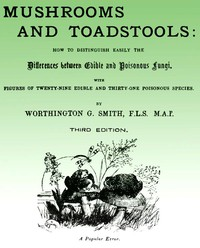 Cover of Mushroom and Toadstools How to Distinguish Easily the Differences Between Edible and Poisonous Fungi