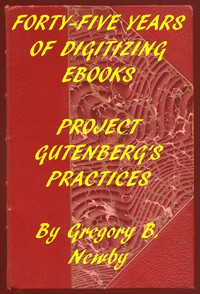 Cover of Forty-Five Years of Digitizing Ebooks: Project Gutenberg's Practices