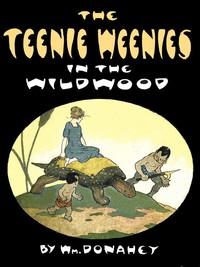 Cover of The Teenie Weenies in the Wildwood
