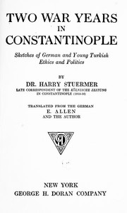 Two War Years in ConstantinopleSketches of German and Young Turkish Ethics and Politics