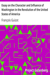 Cover of Essay on the Character and Influence of Washington in the Revolution of the United States of America