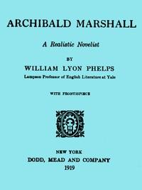 Archibald Marshall, a Realistic Novelist