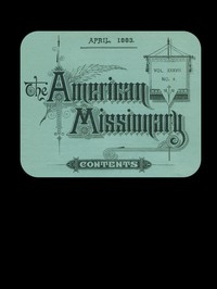 The American Missionary — Volume 37, No. 4, April, 1883