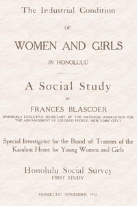 Cover of The Industrial Condition of Women and Girls in Honolulu: A Social Study