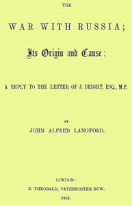Cover of The War with Russia; Its Origin and Cause A Reply to the Letter of J. Bright, Esq., M.P.