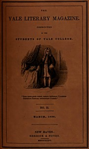 The Yale Literary Magazine, Volume I, Number 2. March, 1836