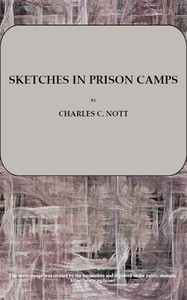 Cover of Sketches in Prison Camps: A Continuation of Sketches of the War