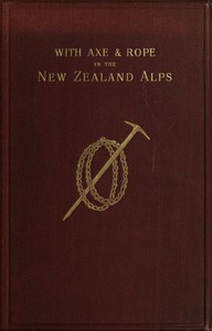 Cover of With Axe and Rope in the New Zealand Alps
