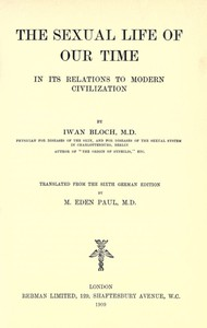 Cover of The Sexual Life of Our Time in Its Relations to Modern Civilization Translated from the Sixth German Edition