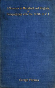 Cover of A Summer in Maryland and Virginia; Or, Campaigning with the 149th Ohio Volunteer Infantry. A Sketch of Events Connected with the Service of the Regiment in Maryland and the Shenandoah Valley, Virginia