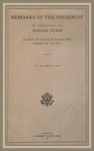 Cover of Remarks of the President in Presenting to Madam Curie a Gift of Radium from the American People