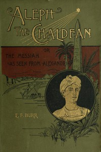 Cover of Aleph, the Chaldean; or, the Messiah as Seen from Alexandria