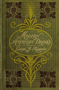Cover of Modern American Drinks: How to Mix and Serve All Kinds of Cups and Drinks
