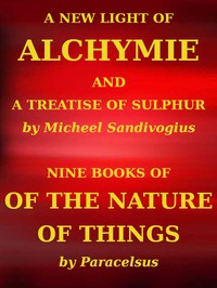 Cover of A New Light of AlchymieTaken out of the Fountaine of Nature, and Manuall Experience.  Etc.