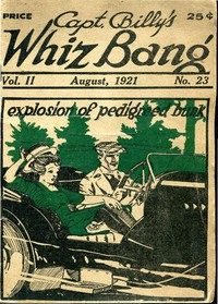 Captain Billy's Whiz Bang, Vol. 2, No. 23, August, 1921America's Magazine of Wit, Humor and Filosophy