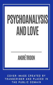 Cover of Psychoanalysis and Love