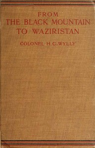 Cover of From the Black Mountain to Waziristan Being an account of the border countries and the more turbulent of the tribes controlled by the north-west frontier province, and of our military relations with them in the past