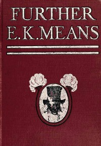 Further E. K. Means Is This a Title? It Is Not. It Is the Name of a Writer of Negro Stories, Who Has Made Himself So Completely the Writer of Negro Stories That This Third Book, Like the First and Second, Needs No Title