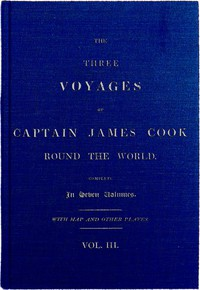 Cover of The Three Voyages of Captain Cook Round the World, Vol. III. Being the First of the Second Voyage