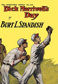 Cover of Dick Merriwell's Day; Or, Iron Nerve