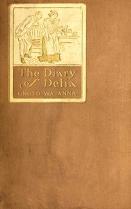 The Diary of Delia Being a Veracious Chronicle of the Kitchen, with Some Side-Lights on the Parlour