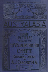 Australasia Eight Lectures Prepared for the Visual Instruction Committee of the Colonial Office