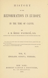 Cover of History of the Reformation in Europe in the Time of Calvin, Vol. 5 (of 8)