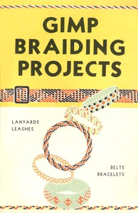 Cover of Gimp Braiding Projects