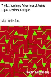 Cover of The Extraordinary Adventures of Arsene Lupin, Gentleman-Burglar