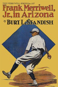 Cover of Frank Merriwell, Jr., in Arizona; or, Clearing a Rival's Record