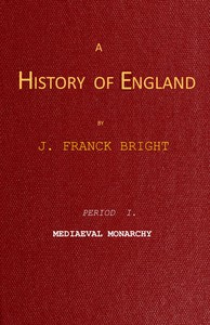 Cover of A History of England, Period I. Mediæval Monarchy