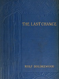 Cover of The Last Chance: A Tale of the Golden West