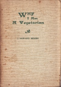 Cover of Why I Am a VegetarianAn Address Delivered Before the Chicago Vegetarian Society