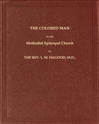 Cover of The Colored Man in the Methodist Episcopal Church