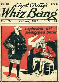 Captain Billy's Whiz Bang, Vol. 3, No. 25, October, 1921America's Magazine of Wit, Humor and Filosophy