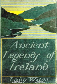 Ancient legends, Mystic Charms & Superstitions of IrelandWith sketches of the Irish past