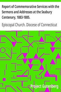 Cover of Report of Commemorative Services with the Sermons and Addresses at the Seabury Centenary, 1883-1885.