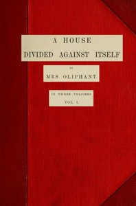 Cover of A House Divided Against Itself; vol. 1 of 3