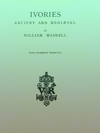 Cover of Ivories Ancient and Mediæval