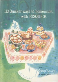 Cover of 133 Quicker Ways to Homemade, with Bisquick