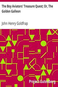 Cover of The Boy Aviators' Treasure Quest; Or, The Golden Galleon