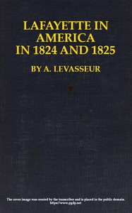 Cover of Lafayette in America in 1824 and 1825, Vol. 1 (of 2) Or, Journal of a Voyage to the United States