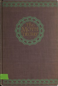 The Moth Decides: A Novel