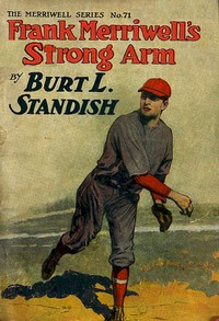 Cover of Frank Merriwell's Strong Arm; Or, Saving an Enemy