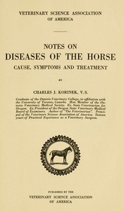 Notes on Diseases of the Horse: Cause, Symptoms and Treatment