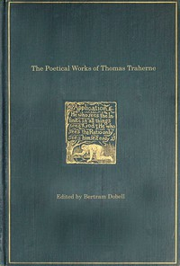 Cover of The Poetical Works of Thomas Traherne, 1636?-1674, from the original manuscripts